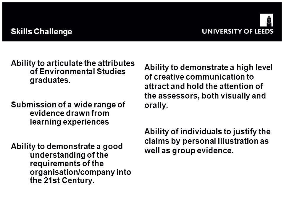 Skills Challenge Ability to articulate the attributes of Environmental Studies graduates.
