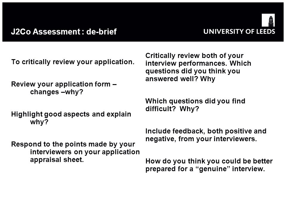 J2Co Assessment : de-brief To critically review your application.