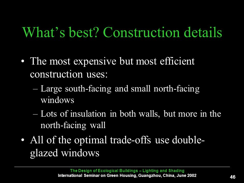 The Design of Ecological Buildings – Lighting and Shading International Seminar on Green Housing, Guangzhou, China, June What's best.