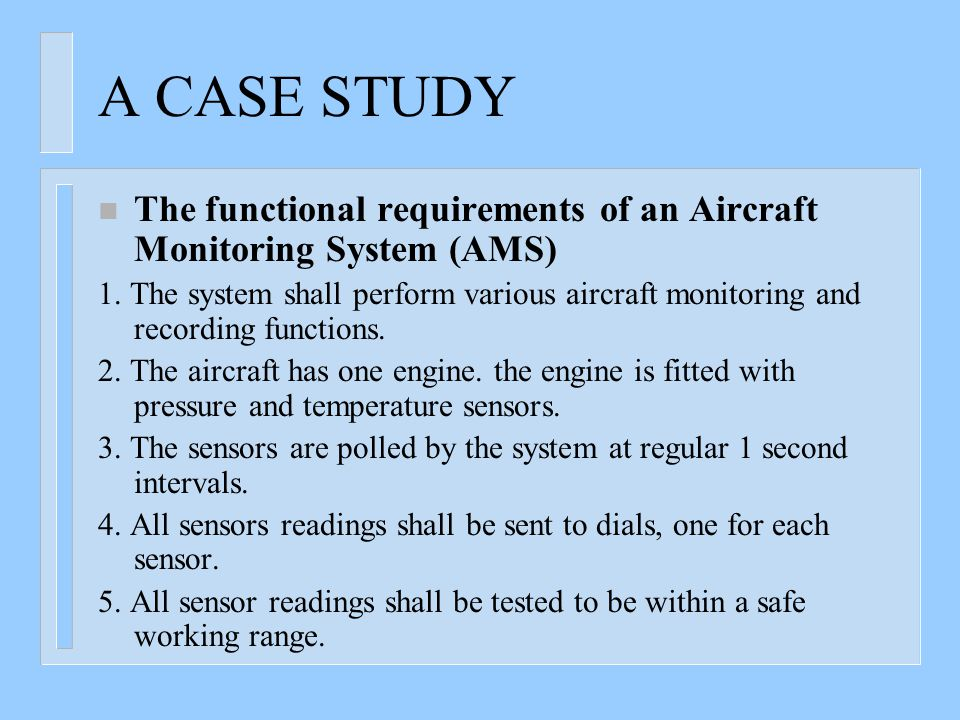 A CASE STUDY n The functional requirements of an Aircraft Monitoring System (AMS) 1.