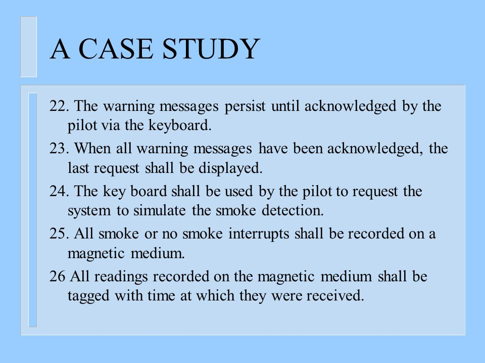 A CASE STUDY 22. The warning messages persist until acknowledged by the pilot via the keyboard.