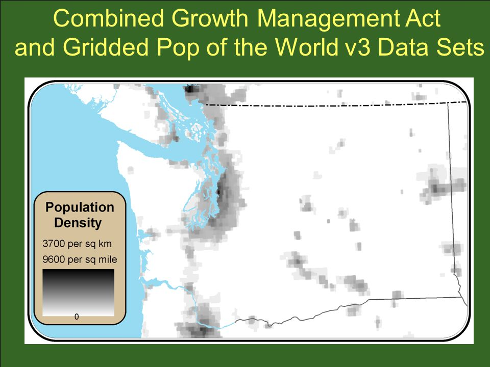 Combined Growth Management Act and Gridded Pop of the World v3 Data Sets