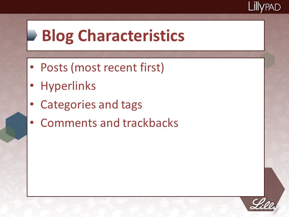 Blog Characteristics Posts (most recent first) Hyperlinks Categories and tags Comments and trackbacks
