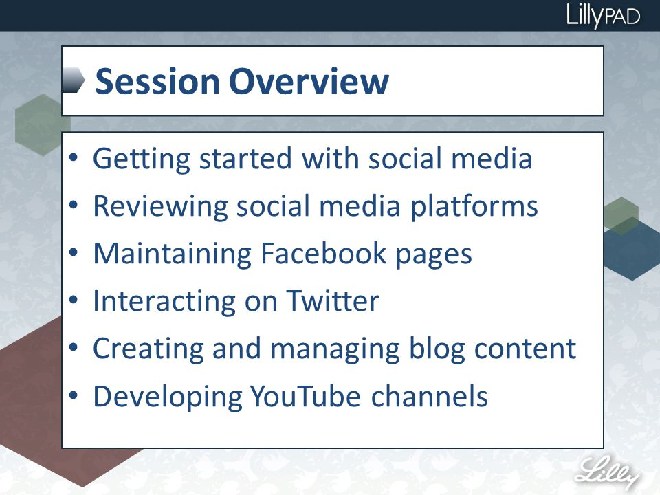 Session Overview Getting started with social media Reviewing social media platforms Maintaining Facebook pages Interacting on Twitter Creating and managing blog content Developing YouTube channels