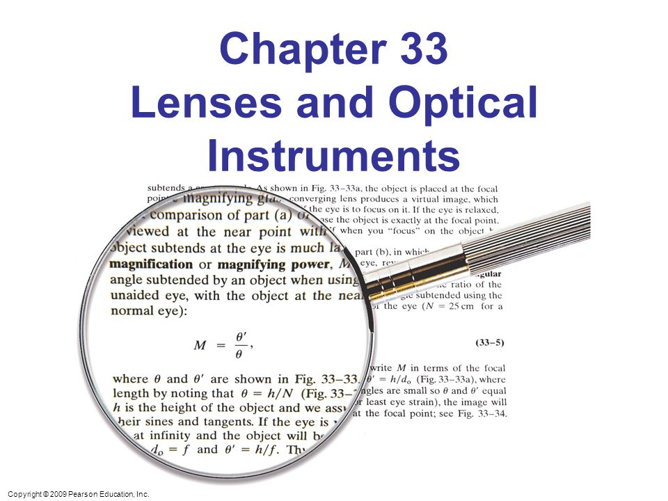 Copyright © 2009 Pearson Education, Inc. Chapter 33 Lenses and Optical Instruments