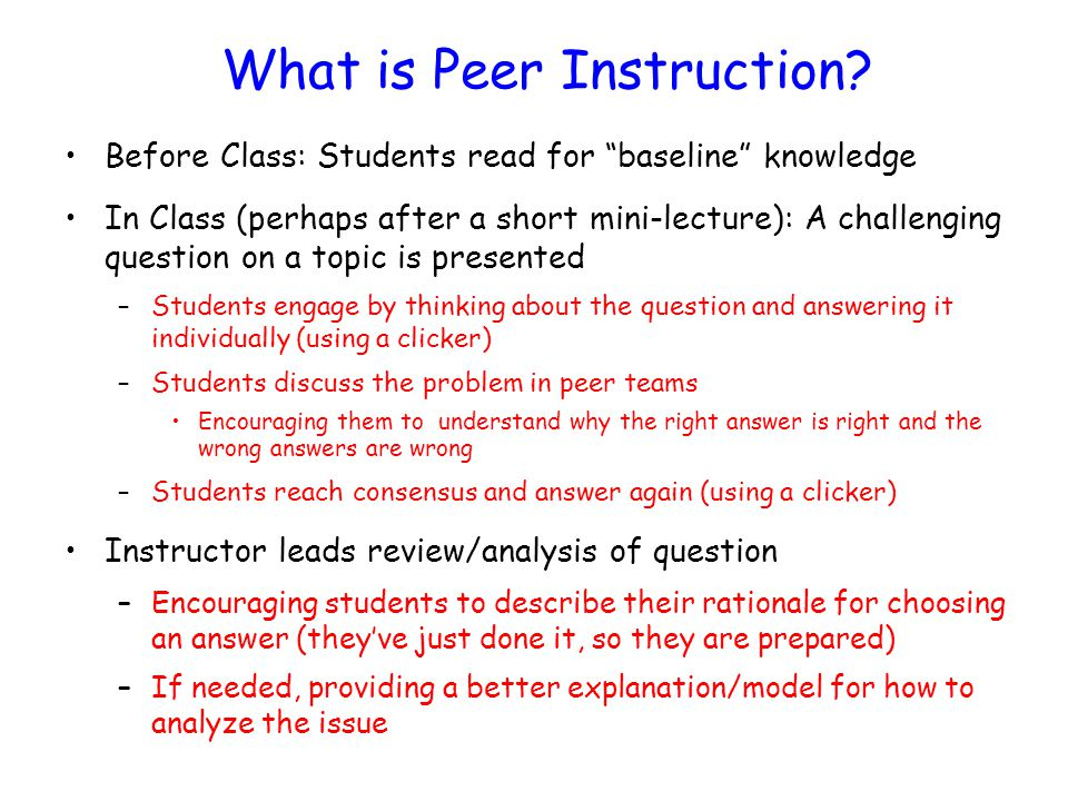 Peer Instruction For The Sciences Why Would I Use It What Are The