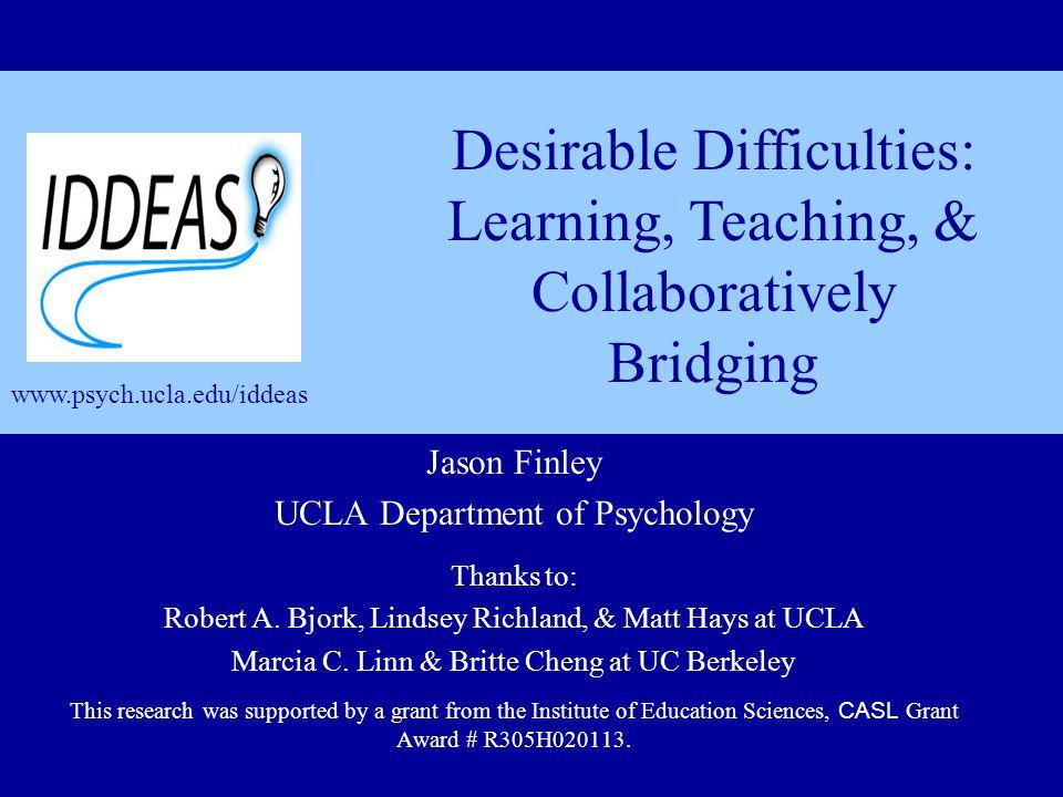 Jason Finley UCLA Department of Psychology Thanks to: Robert