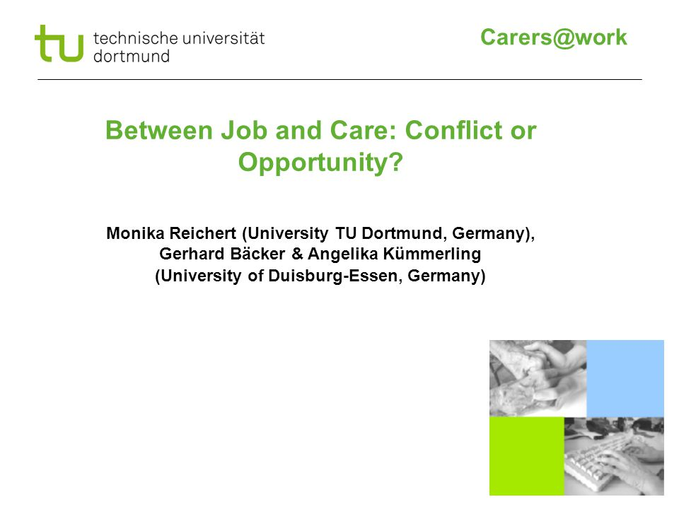 Between Job and Care: Conflict or Opportunity.