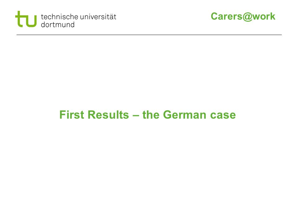 First Results – the German case