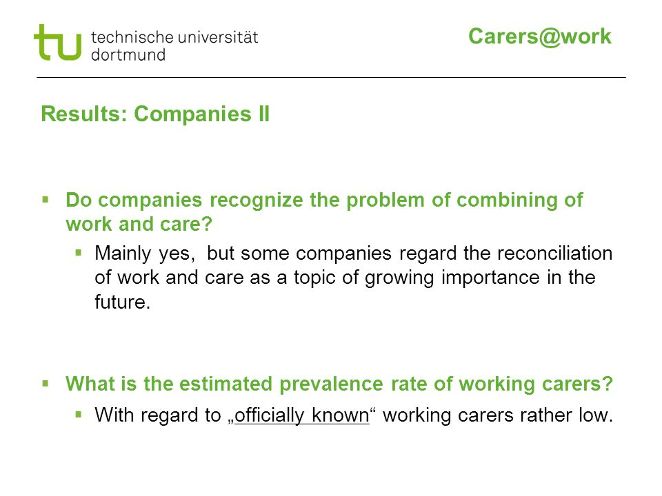 Results: Companies II  Do companies recognize the problem of combining of work and care.