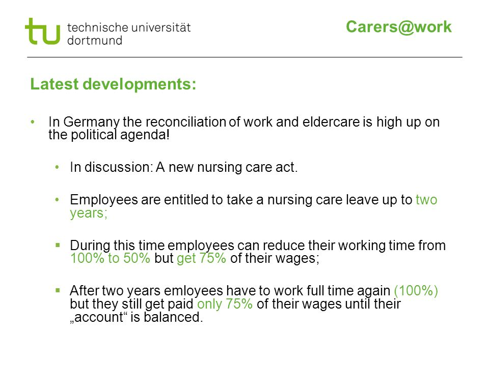 Latest developments: In Germany the reconciliation of work and eldercare is high up on the political agenda.