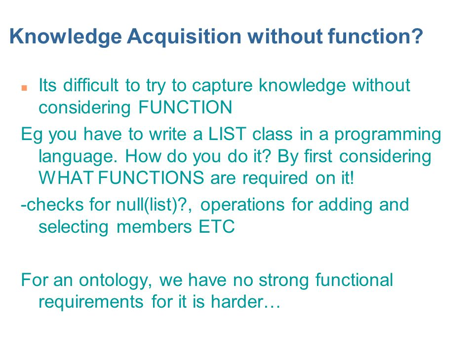 Knowledge Acquisition without function.