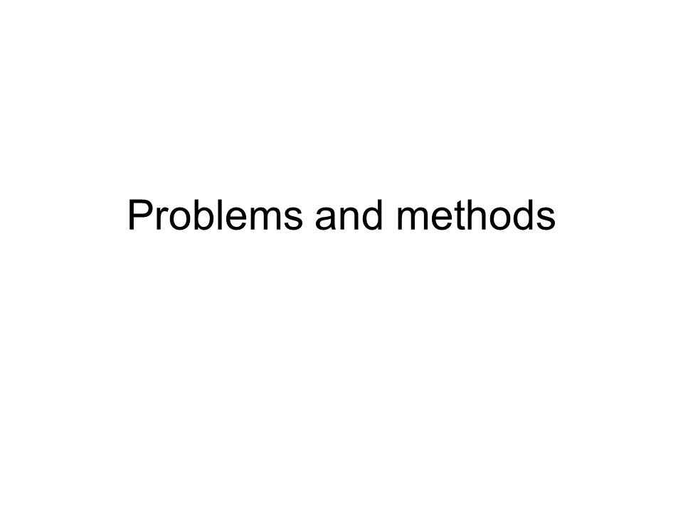 Problems and methods