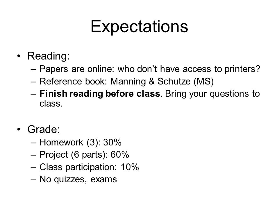 Expectations Reading: –Papers are online: who don't have access to printers.