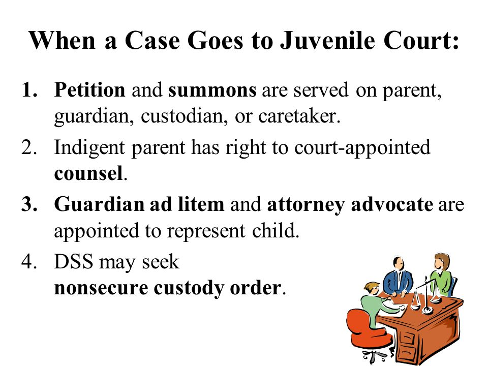 1.Petition and summons are served on parent, guardian, custodian, or caretaker.