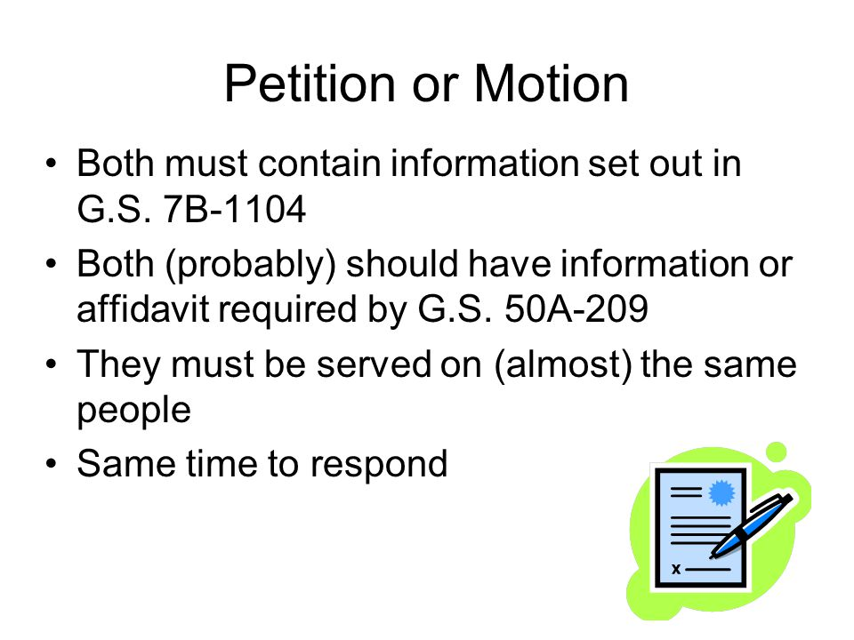 Petition or Motion Both must contain information set out in G.S.