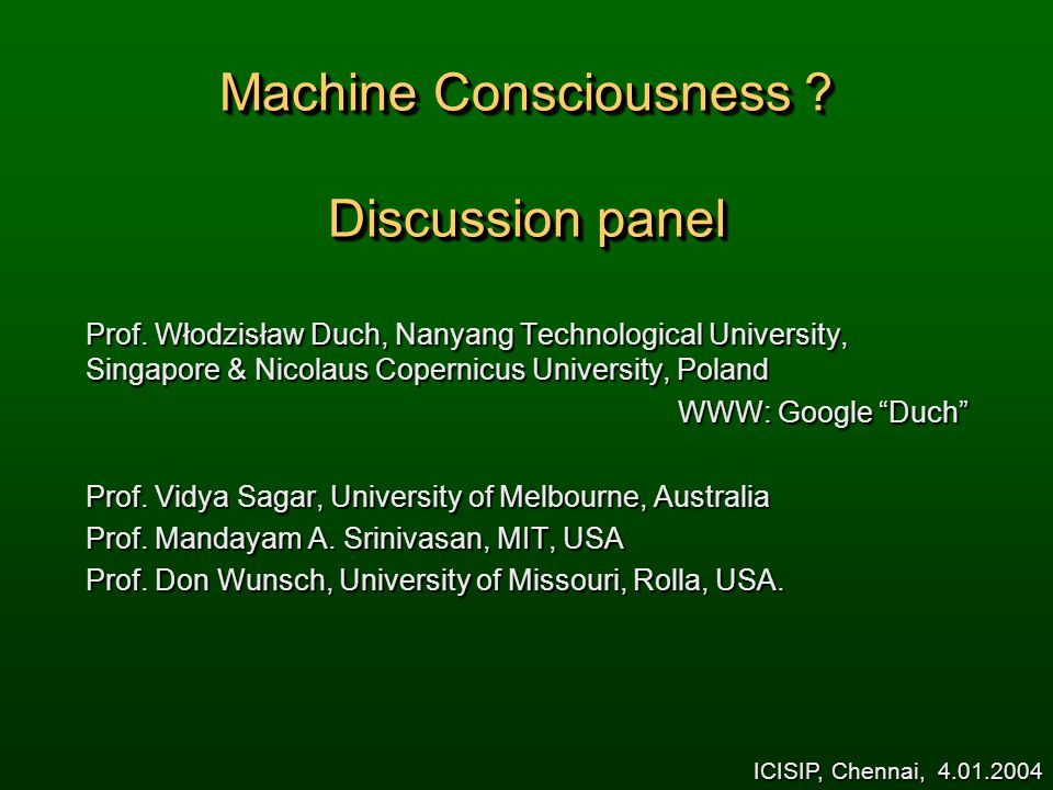 Machine Consciousness . Discussion panel Prof.
