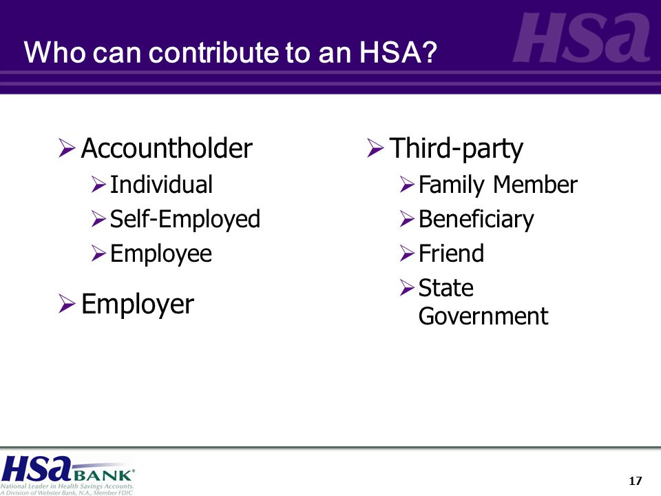 17 Who can contribute to an HSA.