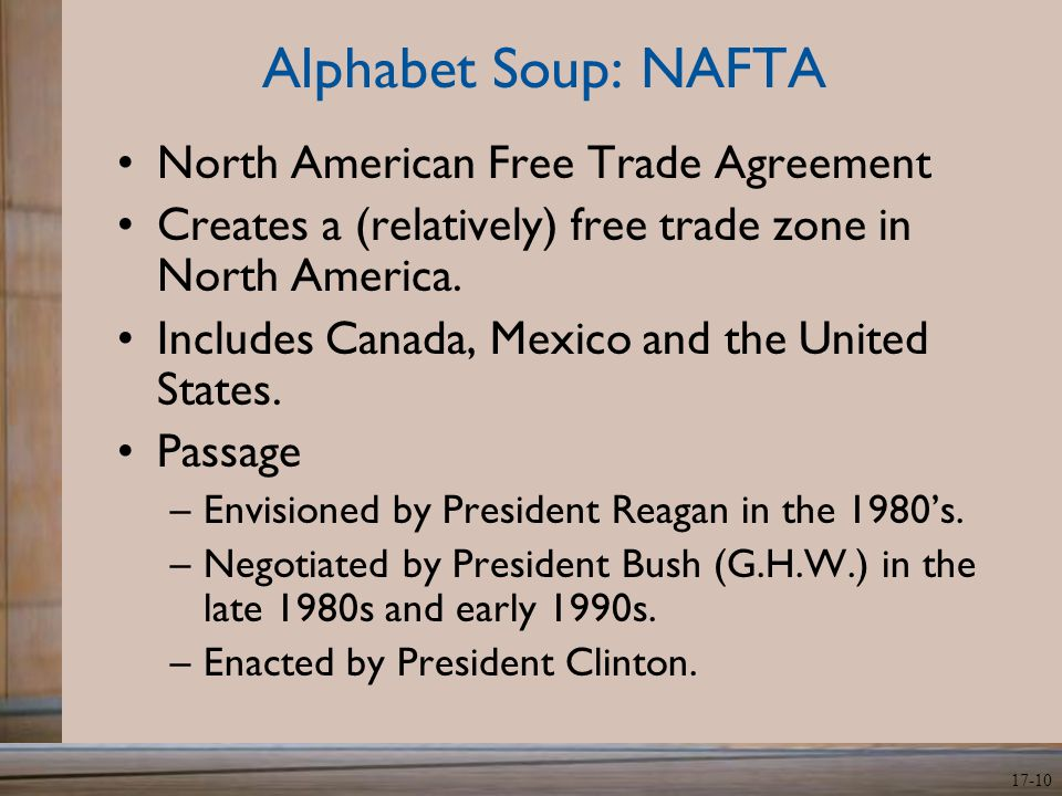 Chapter 17 Nafta Cafta Gatt Wto Are Trade Agreements Good For Us