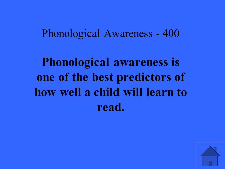 Phonological Awareness Phonological awareness is one of the best predictors of how well a child will learn to read.