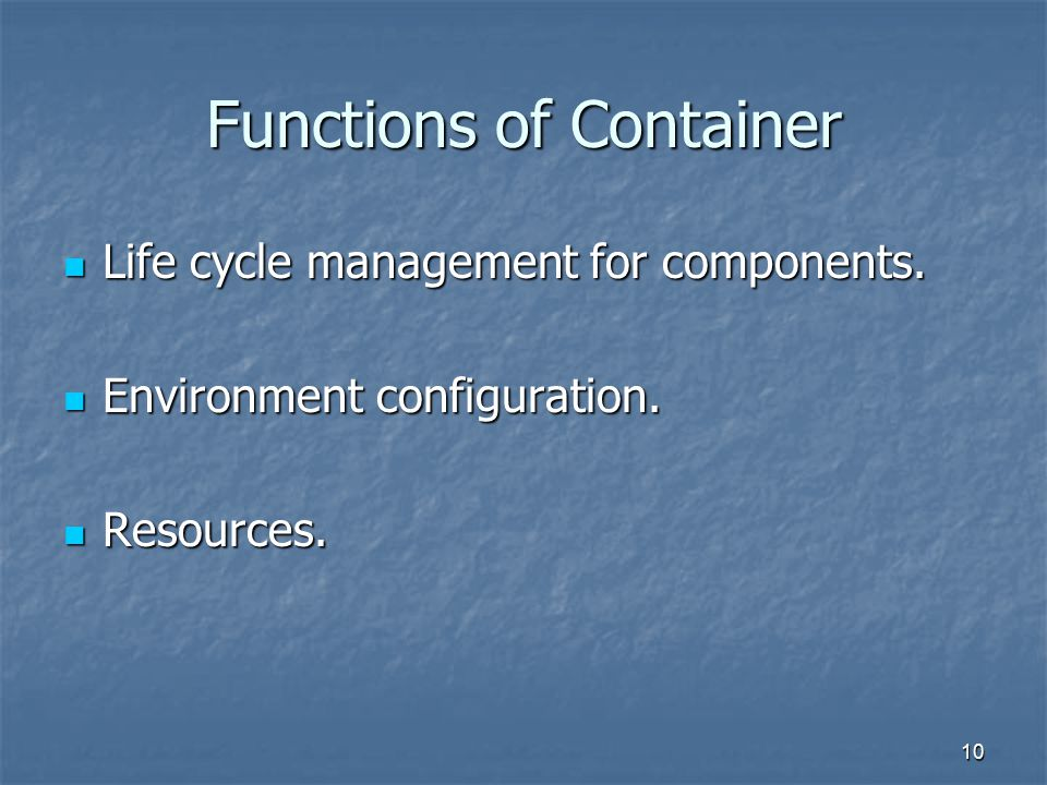 10 Functions of Container Life cycle management for components.
