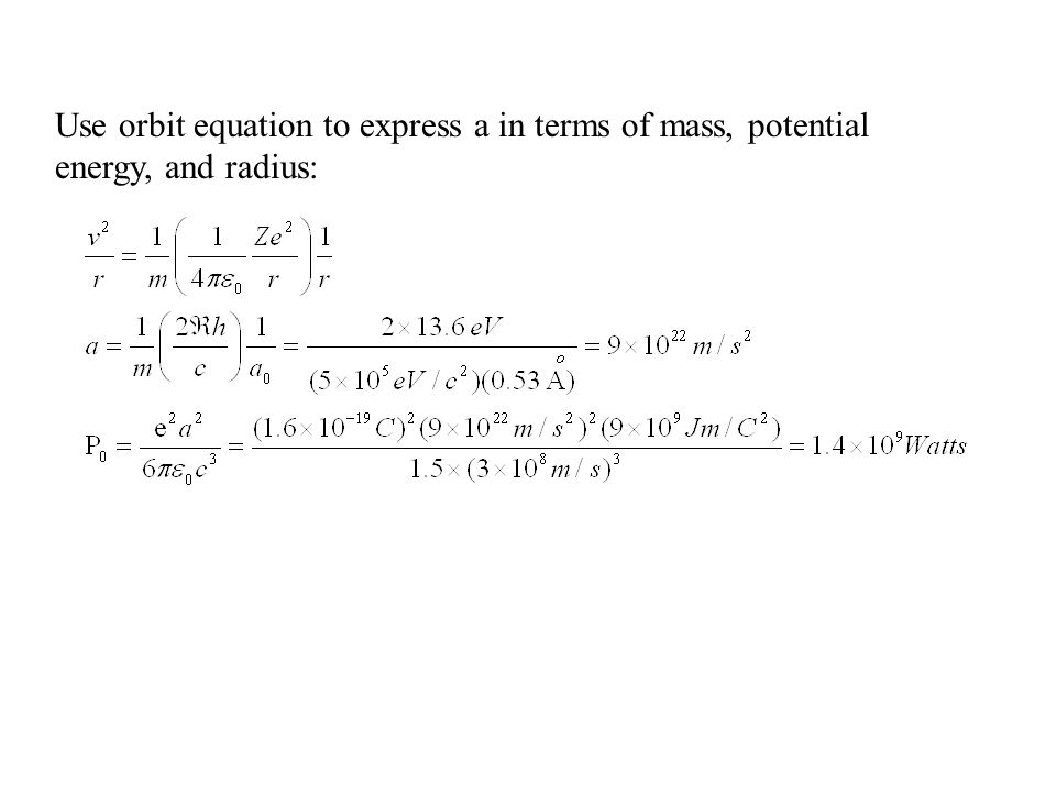 Use orbit equation to express a in terms of mass, potential energy, and radius: