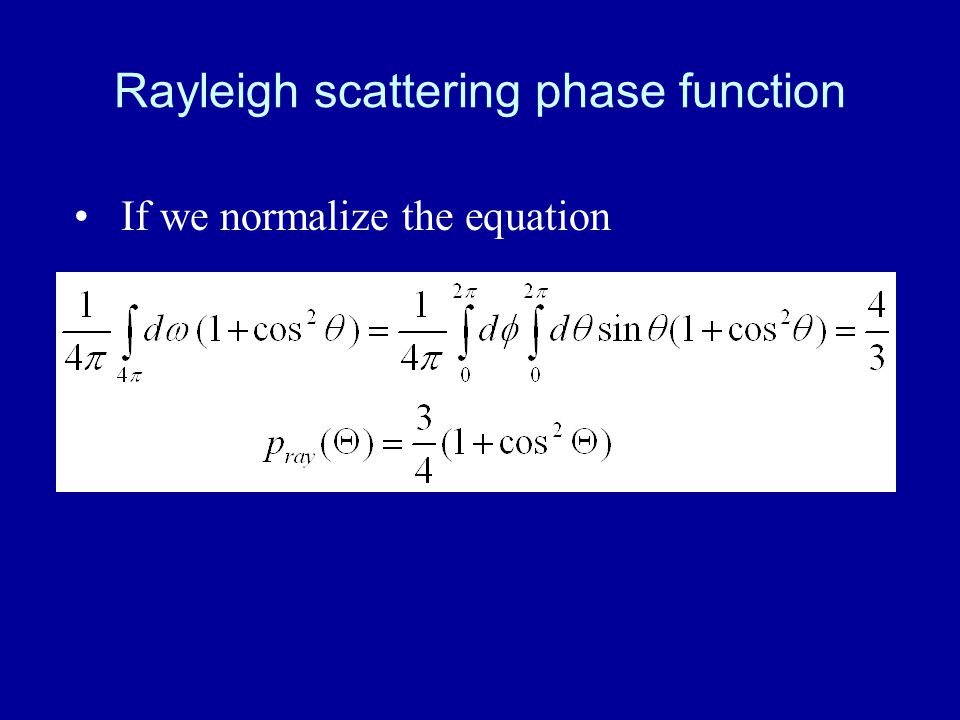 Rayleigh scattering phase function If we normalize the equation