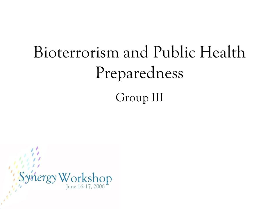 Bioterrorism and Public Health Preparedness Group III
