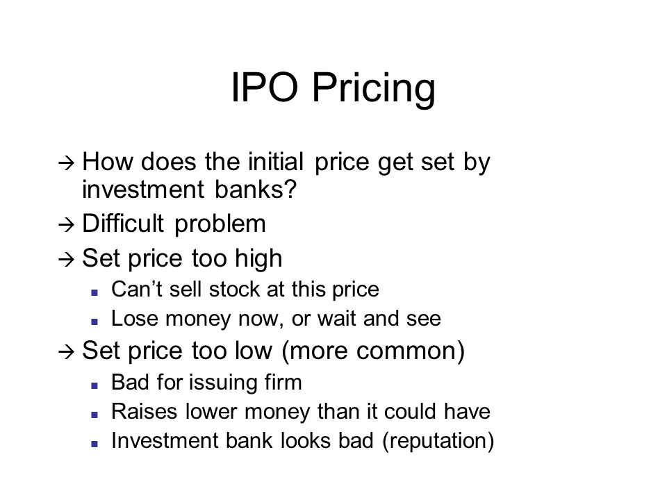 IPO Pricing  How does the initial price get set by investment banks.