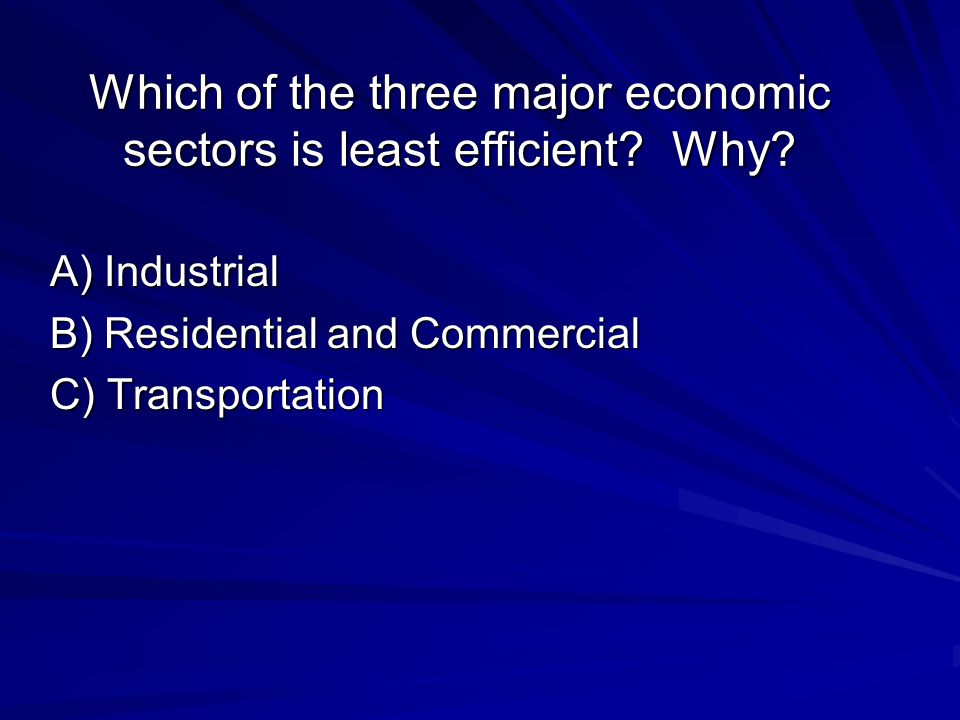 Which of the three major economic sectors is least efficient.