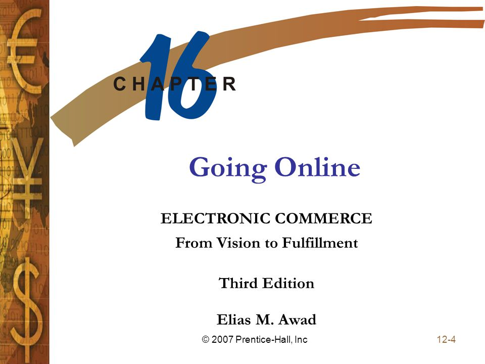 Elias M Awad Third Edition Electronic Commerce From Vision To Fulfillment 12 1 C 2007 Prentice Hall Inc Elc 200 Day Ppt Download