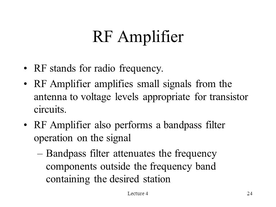 Lecture 424 RF Amplifier RF stands for radio frequency.