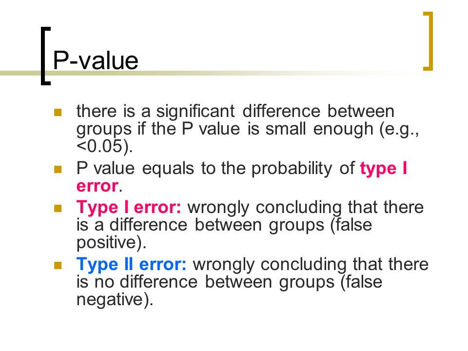P-value there is a significant difference between groups if the P value is small enough (e.g., <0.05).