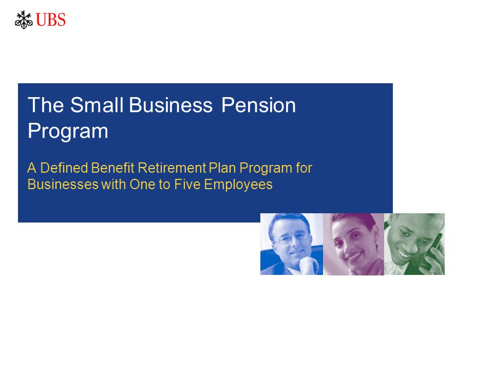 The Small Business Pension Program A Defined Benefit