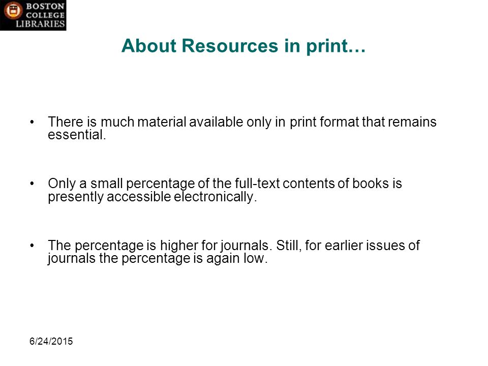 6/24/2015 About Resources in print… There is much material available only in print format that remains essential.