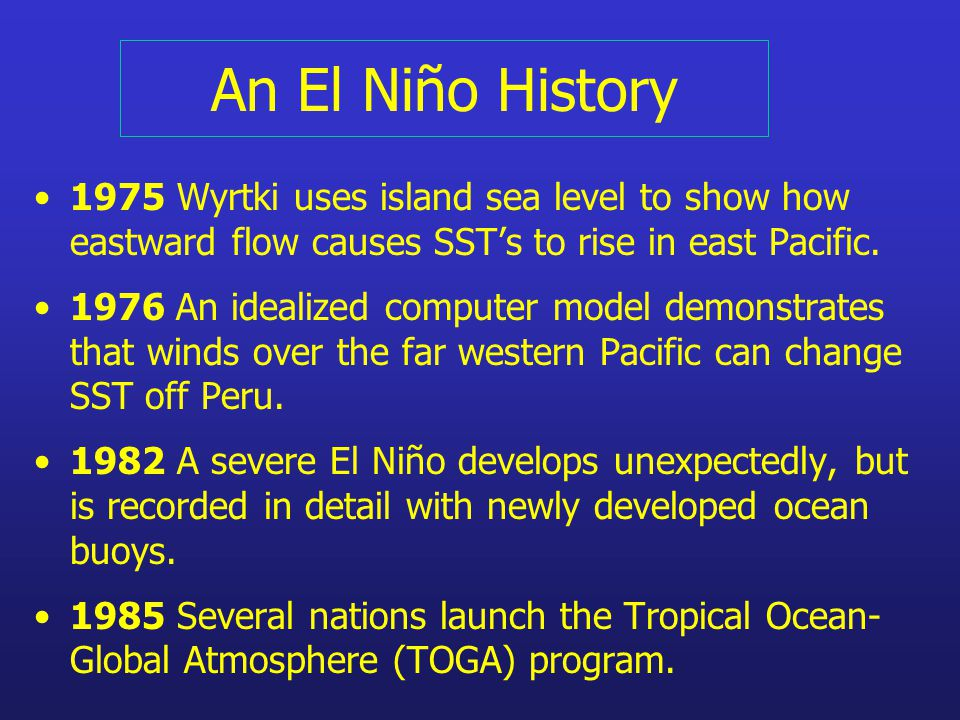 An El Niño History 1975 Wyrtki uses island sea level to show how eastward flow causes SST's to rise in east Pacific.