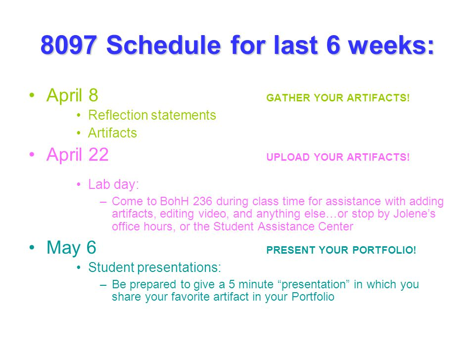 8097 Schedule for last 6 weeks: April 8 GATHER YOUR ARTIFACTS.