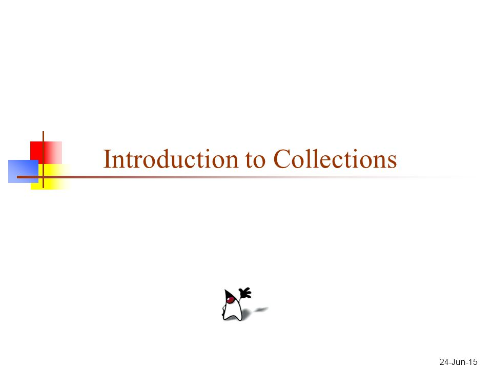 24-Jun-15 Introduction to Collections