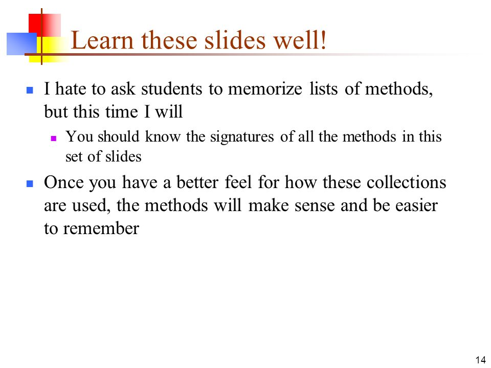 14 Learn these slides well.