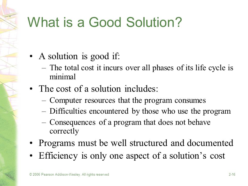 © 2006 Pearson Addison-Wesley. All rights reserved2-16 What is a Good Solution.