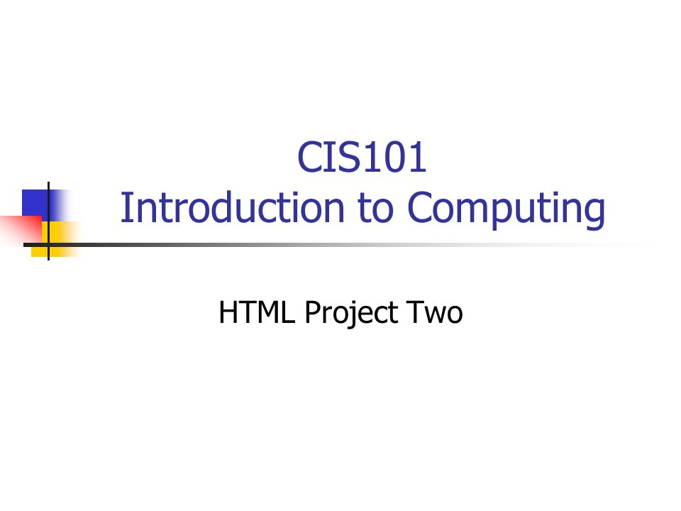 CIS101 Introduction to Computing HTML Project Two