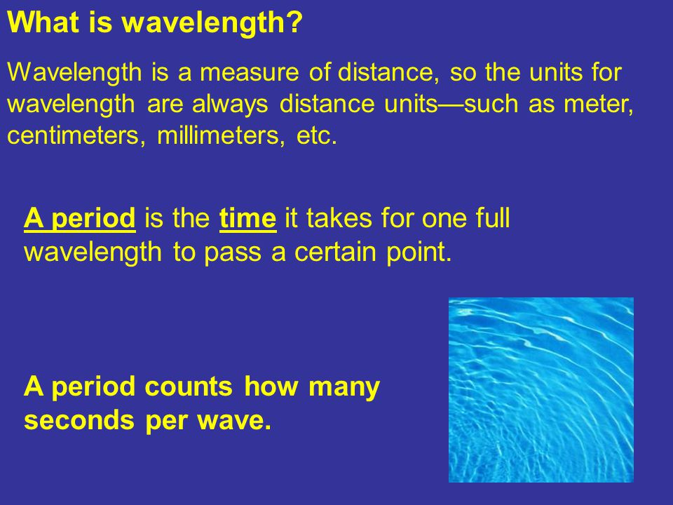 What is wavelength.