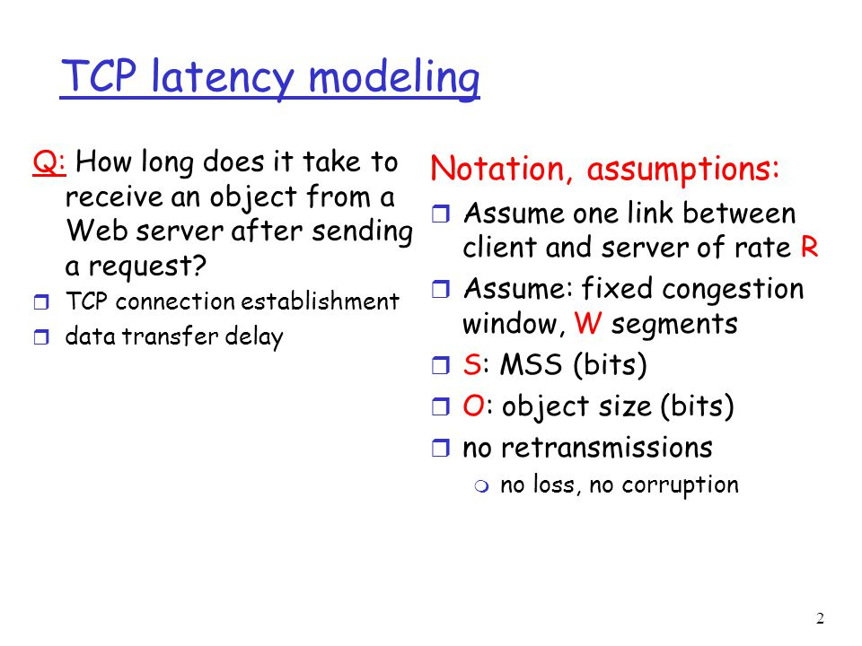 1 TCP latency modeling  2 Q: How long does it take to receive an