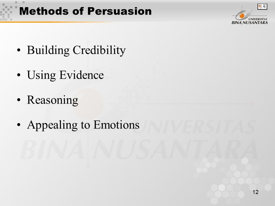 12 Methods of Persuasion Building Credibility Using Evidence Reasoning Appealing to Emotions