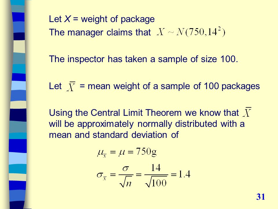 Let X = weight of package The manager claims that The inspector has taken a sample of size 100.