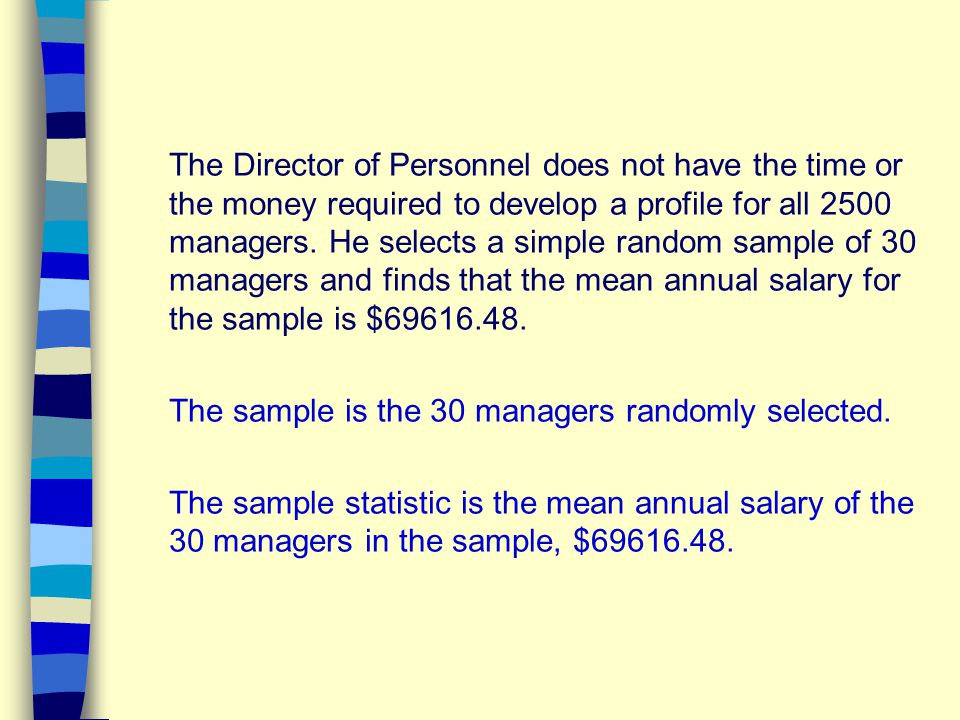 The Director of Personnel does not have the time or the money required to develop a profile for all 2500 managers.