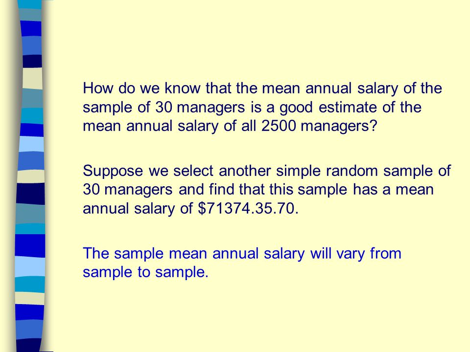 How do we know that the mean annual salary of the sample of 30 managers is a good estimate of the mean annual salary of all 2500 managers.