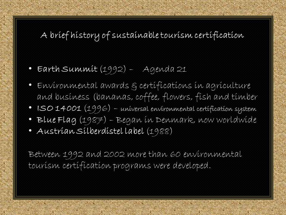 A brief history of sustainable tourism certification Earth Summit ...