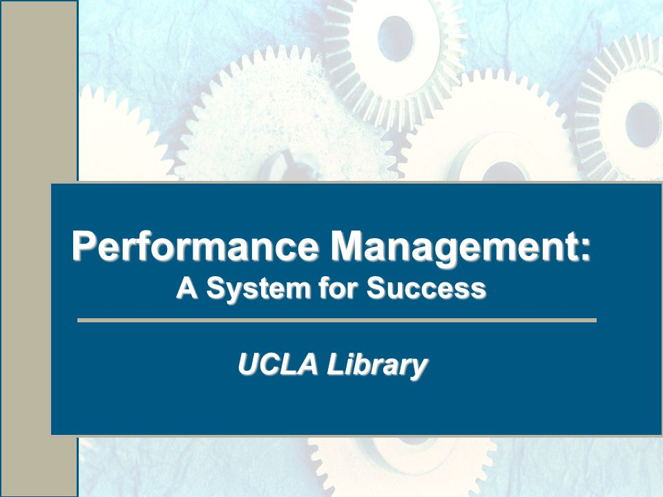 Performance Management: A System for Success UCLA Library