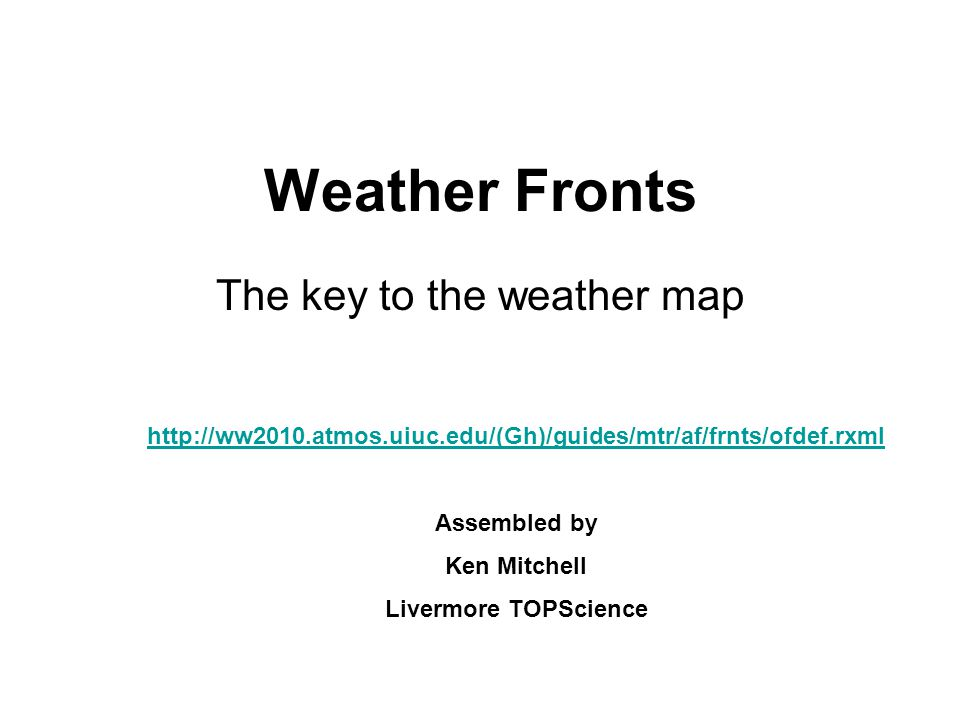 Weather Fronts The Key To The Weather Map Assembled By Ken Mitchell